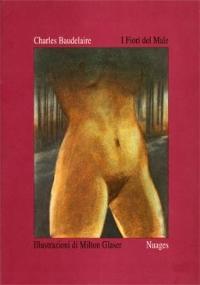 I fiori del male - illustrazioni di Milton Glaser: Edizione rilegata con litografia a colori