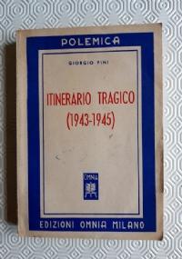 ITINERARIO TRAGICO 1943 - 1945