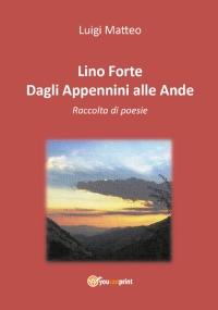 LINO FORTE - DAGLI APPENNINI ALLE ANDE - POESIE