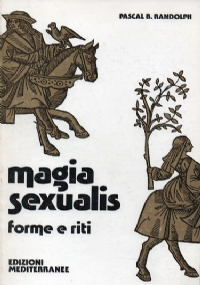 MAGIA SEXUALIS. FORME E RITI