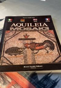 AQUILEIA MOSAICI  EDIZIONE ITALIANO, TEDESCO, INGLESE, FRANCESE