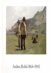 GIOVANNI SEGANTINI (1858-1899) - GIOVANNI GIACOMETTI (1868-1933): Vergleichsausstellung - Esposizione comparativa