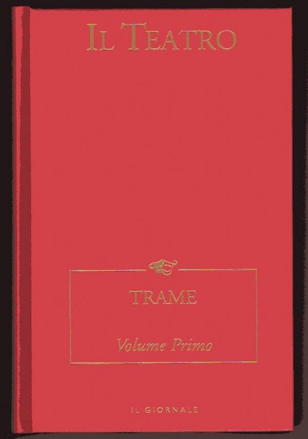 IL TEATRO - 1 - TRAME - Volume Primo - [NUOVO]