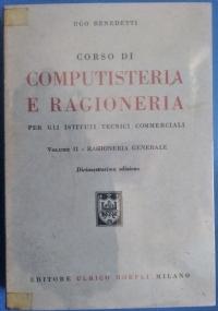 Corso di Computisteria e Ragioneria per gli Istituti Tecnici Commerciali. Volume III Ragineria applicata - Le imprese commerciali