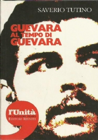 Che Guevara top secret la guerriglia boliviana nei documenti del Dipartimento di Stato e della Cia