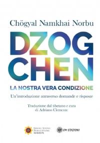 Dzogchen. La nostra reale condizione