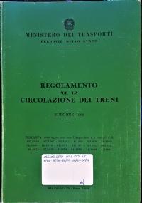 REGOLAMENTO PER LA CIRCOLAZIONE DEI TRENI - EDIZIONE 1962 [RISTAMPA 1983 AGGIORNATA, CON INTEGRAZIONI O.D.S. AL 1989]