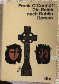 Die Reise nach Dublin Roman