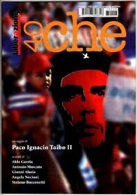 CHE Guevara - IL PRIMO A SINISTRA: Il viaggiatore - Il cubano - Il rivoluzionario - Il mito (Opera completa in quattro fascicoli) [COME NUOVI]