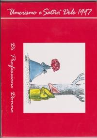La Benemerita. Rassegna nazionale di grafica Umorismo e Satira Dolo .  Sale ex Macello 23 maggio 1998/13 giugno 1998