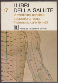 I libri della salute 18 : gli inquinamenti, le radiazioni, l'esplosione demografica
