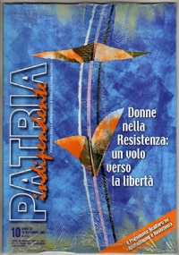 PATRIA INDIPENDENTE (MENSILE ANPI) ANNO LII, N. 10 - NOVEMBRE 2003: DONNE NELLA RESISTENZA, UN VOLO VERSO LA LIBERTÀ E I GRUPPI DI DIFESA DELLA DONNA - [NUOVO SIGILLATO]