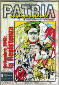 PATRIA INDIPENDENTE (MENSILE ANPI) ANNO LII, N. 8 - SETTEMBRE 2003: SETTEMBRE 1943, LA RESISTENZA - [NUOVO SIGILLATO]