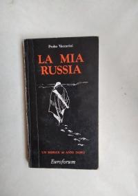 LA MIA RUSSIA – UN REDUCE 40 ANNI DOPO