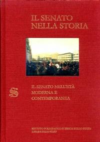 IL SENATO NELLA STORIA. VOL.III: IL SENATO NELL'ETÀ MODERNA E CONTEMPORANEA