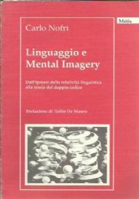 Linguaggio e mental imagery dall'ipotesi della relatività linguistica alla teoria del doppio codice