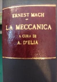 LA MECCANICA NÉ SUO SVILUPPO STORICO- CRITICO - ERNST MACH