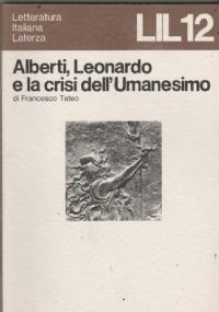 ALBERTI, LEONARDO E LA CRISI DELL'UMANESIMO