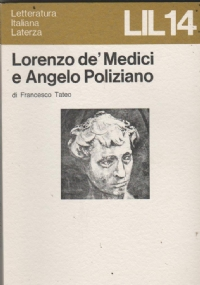 LORENZO DE' MEDICI E ANGELO POLIZIANO