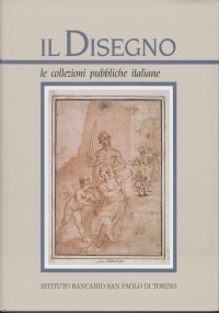 Il Disegno 3: Le collezioni pubbliche italiane Parte Seconda