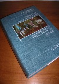 STORIA DEL MONDO MODERNO (Cambridge University). VOLUME V: La supremazia della Francia 1648-1688.