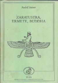 Zaratustra, Ermete, Buddha da uno stenogramma non riveduto dall'autore