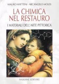 La chimica nel restauro i materiali dell'arte pittorica