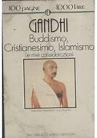 Buddhismo, Cristianesimo, Islamismo, le mie considerazioni