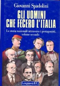 Gli uomini che fecero l'Italia seconda galleria di ritratti