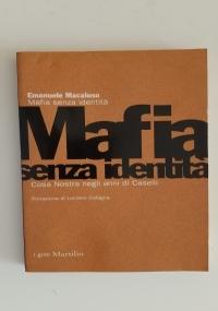 Mafia senza identità Cosa nostra negli anni di Caselli