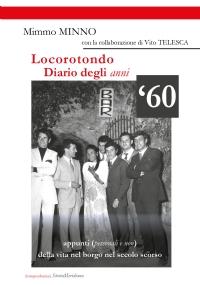 Locorotondo, Diario degli anni '60. Appunti (personali e non) della vita nel borgo di Locorotondo nel secolo scorso