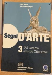 Segni D'Arte 3 dal Barocco al Tardo Ottocento