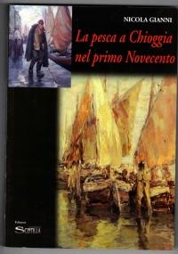 La pesca a Chioggia nel primo Novecento