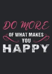 Do More of what makes You Happy: Notebook per motivazione e benessere, 120 pagine, formato 6x9 pollici, a scacchi, regalo per i fan di yoga e festività