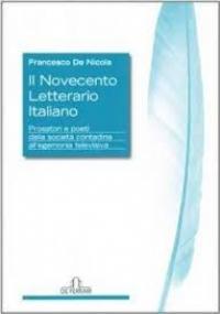 IL NOVECENTO LETTERARIO ITALIANO: PROSATORI E POETI DALLA SOCIETÀ CONTADINA ALL'EGEMONIA TELEVISIVA