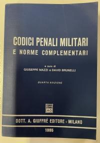 CODICI PENALI MILITARI E NORME COMPLEMENTARI