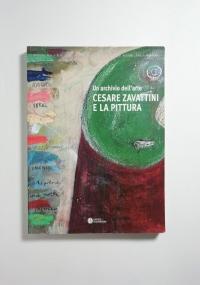 Cesare Zavattini. Dipingere la pittura